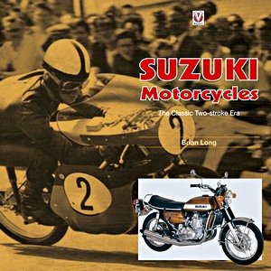 Livre : Suzuki Motorcycles - The Classic Two-stroke Era
