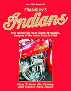 Livre : Franklin's Indians : Irish motorcycle racer Charles B Franklin, designer of the Indian Chief