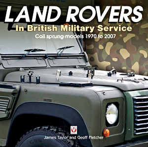 Livre : Land Rovers in British Military Service - Coil sprung models 1970 to 2007