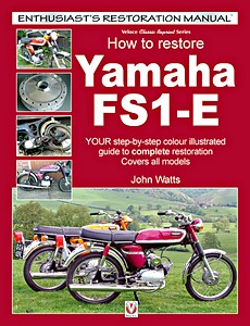 Livre : How to restore: Yamaha FS1-E : Your step-by-step colour illustrated guide to complete restoration (Veloce Enthusiast's Restoration Manual)