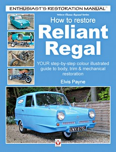 Boek: How to restore: Reliant Regal (1962-1973) - Your step-by-step colour illustrated guide to body, trim & mechanical restoration (Veloce Enthusiast's Restoration Manual)