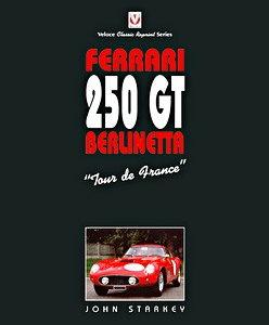 Boek: Ferrari 250 GT Berlinetta 'Tour de France'