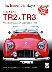 Livre : Triumph TR2 & TR3 - All models, including 3A & 3B (1953-1962) - The Essential Buyer's Guide