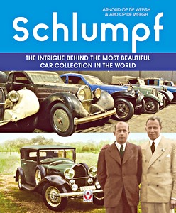 Boek : Schlumpf - The intrigue behind the most beautiful car collection in the world