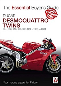 Livre : Ducati Desmoquattro Twins - 851, 888, 916, 996, 998, ST4 (1988 to 2004) - The Essential Buyer's Guide