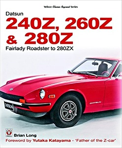 Boek: The Datsun 240Z, 260Z & 280Z : Fairlady Roadster to 280ZX