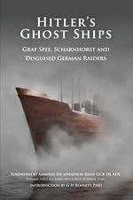 Livre : Hitler's Ghost Ships - Graf Spee, Schamhorst and Disguised German Raiders