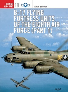 Boek: B-17 Flying Fortress Units of the Eighth Air Force (Part 1) (Osprey)