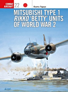 Boek: Mitsubishi Type 1 Rikko 'Betty' Units of World War 2 (Osprey)