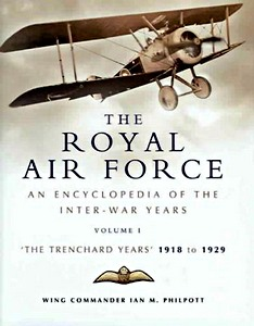 Boek : The Royal Air Force - An Encyclopaedia of the Inter-War Years (Vol. 1) : 1918 to 1929