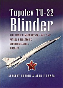 Boek: Tupolev Tu-22 Blinder - Supersonic Bomber, Attack, Maritime Patrol & Electronic Countermeasures Aircraft