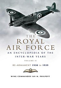 Boek : The Royal Air Force History - An Encyclopaedia of the Inter-War Years (Vol. 2) - Re-armament 1930 to 1939