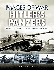Boek: Hitler's Panzers - Rare photographs from Wartime Archives (Images of War)