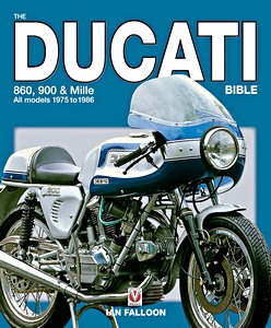 Livre : The Ducati 860, 900 and Mille Bible - All Models 1975 to 1986
