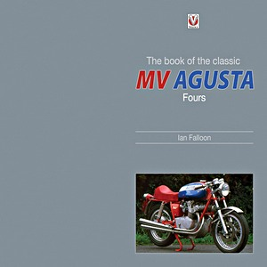 Livre : The Book of the Classic MV Agusta Fours
