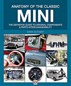 Livre : Anatomy of the Classic Mini : The Definitive Guide to Original Components and Interchangeability