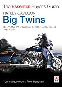 Livre : Harley-Davidson Big Twins - FL, FX / Softail and Dyna Series - 1340, 1450, 1584 cc (1984-2010) - The Essential Buyer's Guide