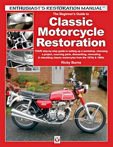 Livre : Classic Motorcycle Restoration - Your step-by-step guide for renovating & rebuilding classic motorcyles from the 1970s & 1980s (Veloce Enthusiast's Restoration Manual)