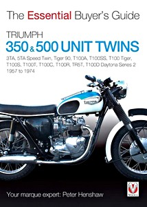 Livre : Triumph 350 & 500 Twins (1957-1974) - The Essential Buyer's Guide