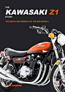 Livre : The Kawasaki Z1 Story : The Death and Rebirth of the 900 Super 4