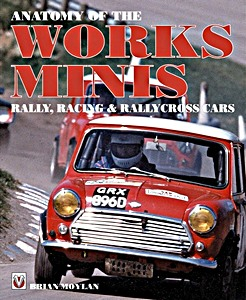 Boek: Anatomy of the Works Minis : Rally, Racing & Rallycross Cars (2nd Edition)