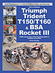 Livre : How to restore: Triumph Trident T150/T160 & BSA Rocket III : Your step-by-step colour illustrated guide to complete restoration (Veloce Enthusiast's Restoration Manual)