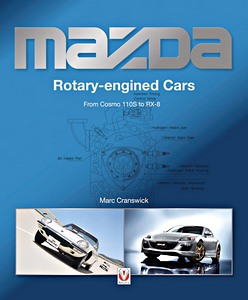 Boek: Mazda Rotary-Engined Cars : From Cosmo 110S to RX-8