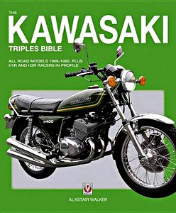 Livre : Kawasaki Triples Bible - All road models 1968-1980, plus H1R and H2R racers in profile (2nd Edition)