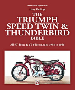 Livre : Triumph Speed Twin & Thunderbird Bible - All 5T 498cc & 6T 649cc models 1938 to 1966 (2nd Edition)