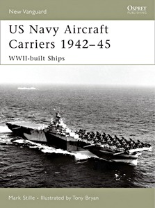 Livre : US Navy Aircraft Carriers 1939-45 - WWII-built Ships (Osprey)