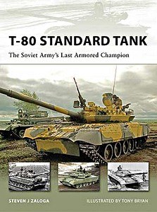 Boek: T-80 Standard Tank - The Soviet Army's Last Armored Champion (Osprey)