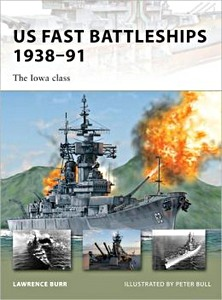 Livre : US Fast Battleships 1938-91 - The Iowa Class (Osprey)