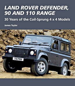 Livre : Land Rover Defender, 90 and 110 Range - 30 Years of the Coil-Sprung 4x4 Models