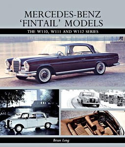 Boek: Mercedes-Benz 'Fintail' Models - The W110, W111 and W112 Series