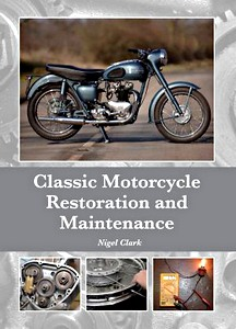 Livre : Classic Motorcycle Restoration and Maintenance
