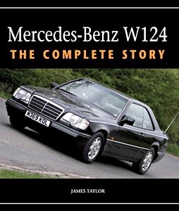Boek: Mercedes-Benz W124 : The Complete Story