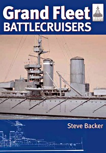 Livre : Grand Fleet Battlecruisers 1906-1915 (ShipCraft)