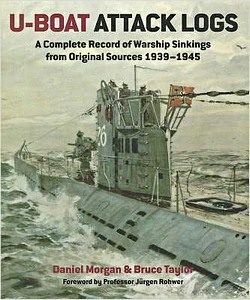 Livre : U-Boat Attack Logs - A Complete Record of Warship Sinkings from Original Sources 1939-1945