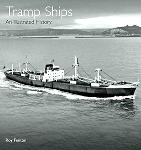 Livre : Tramp Ships - An Illustrated History
