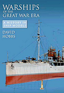 Livre : Warships of the Great War Era - A History in Ship Models