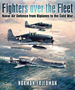 Boek : Fighters Over the Fleet : Naval Air Defence from Biplanes to the Cold War