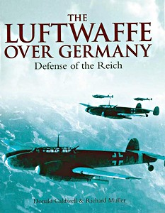 Boek: Luftwaffe Over Germany - Defense of the Reich