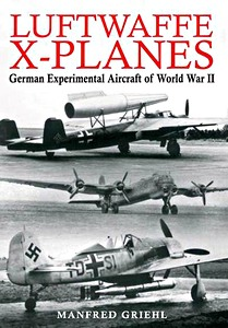 Boek: Luftwaffe X-Planes - German Experimental Aircraft of World War II