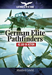 Boek: German Elite Pathfinders : KG 100 in Action (Luftwaffe at War)