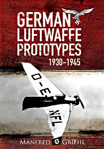 Boek: X-Planes : German Luftwaffe Prototypes 1930-1945