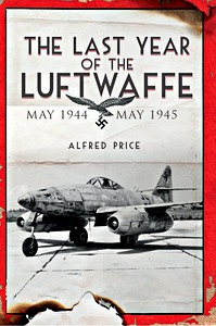 Boek: The Last Year of the Luftwaffe : May 1944 to May 1945