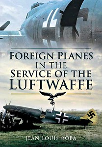 Boek: Foreign Planes in the Service of the Luftwaffe