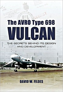 Boek: The Avro Type 698 Vulcan - The Secrets Behind Its Design and Development