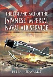 Boek: The Rise and Fall of the Japanese Imperial Naval Air Service