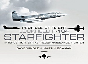 Boek: Lockheed F-104 Starfighter - Interceptor, Strike, Reconnaissance Fighter (Profiles of Flight) (Profiles of Flight)